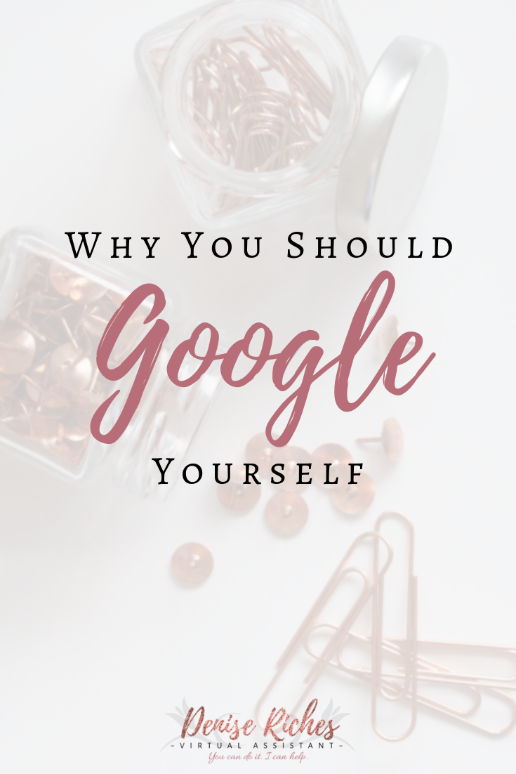 Why You Should Google Yourself