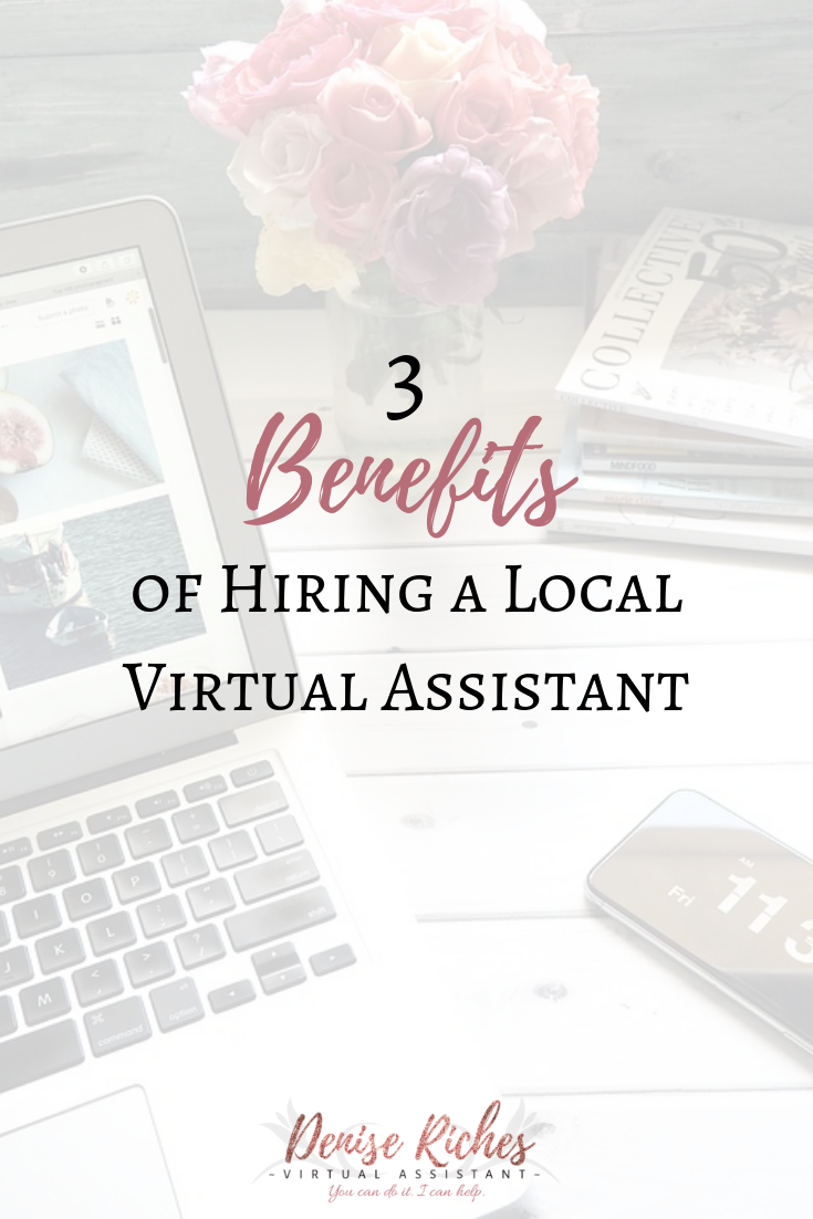 3 Benefits of Hiring a Local Virtual Assistant