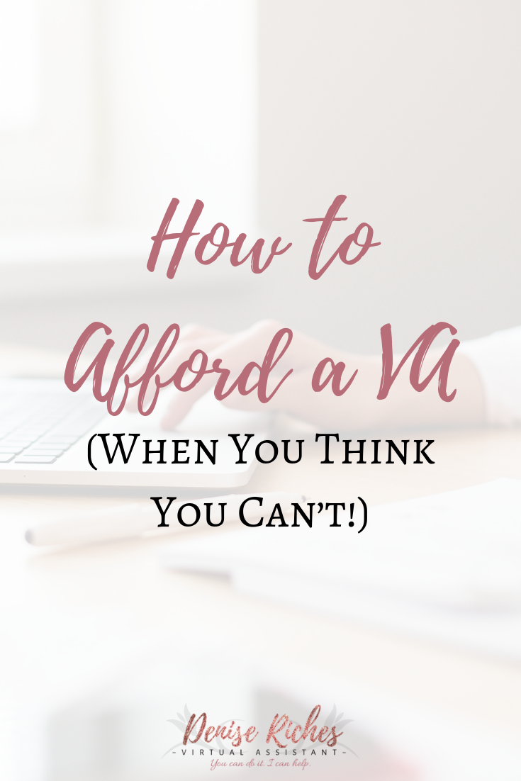 How to Afford a VA (When You Think You Can't!)