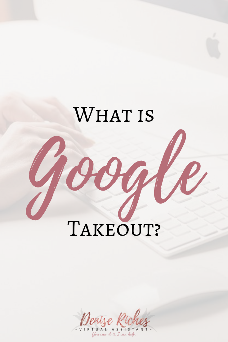 What is 'Google Takeout'?