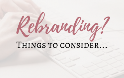 Rebranding? Things to consider…