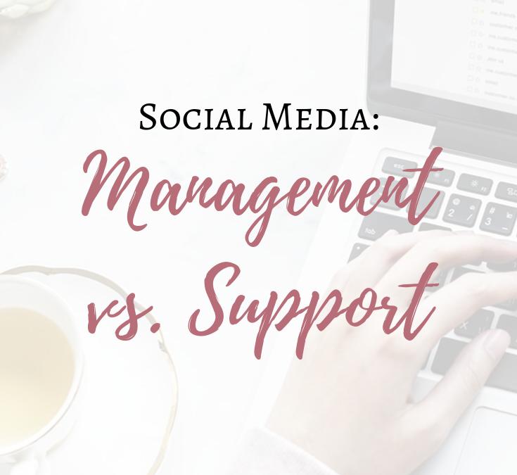 Social Media: Management vs. Support