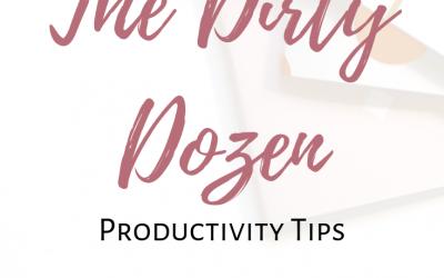 The Dirty Dozen – Productivity Tips