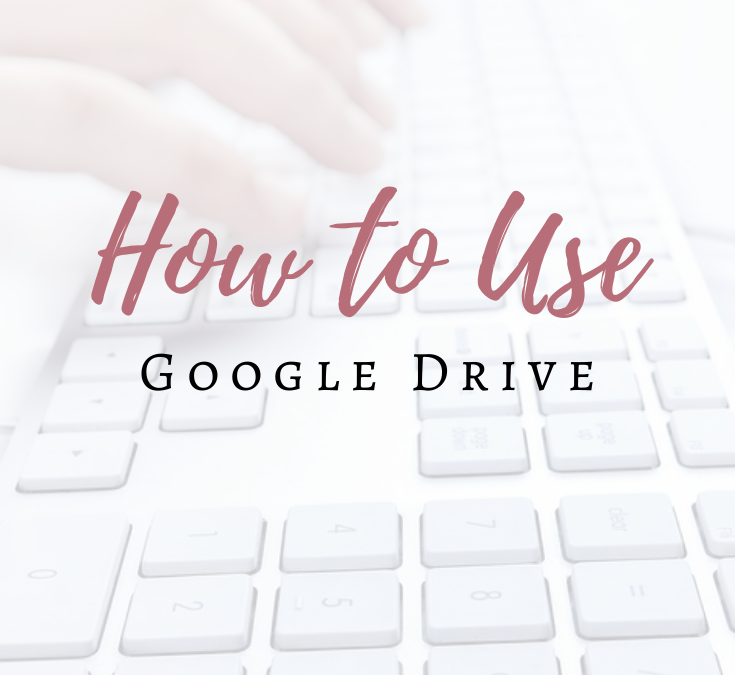 How to Use Google Drive - A Guide