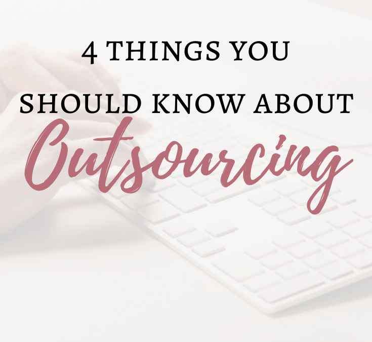4 Things you should know about outsourcing