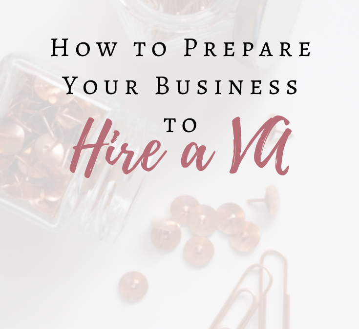 How to Prepare Your Business to Hire a VA